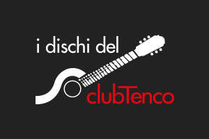 I dischi del club Tenco