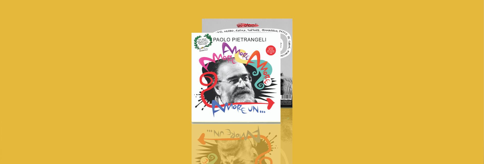 """""""Amore amore amore, amore un c.…"""" l'ultimo disco di Paolo Pietrangeli"""