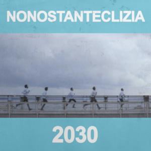 nonostanteclizia 2030 copertina singolo